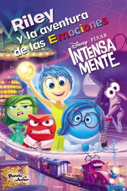 Intensamente Riley Y La Aventura De Las Emociones Disney Planeta De Libros