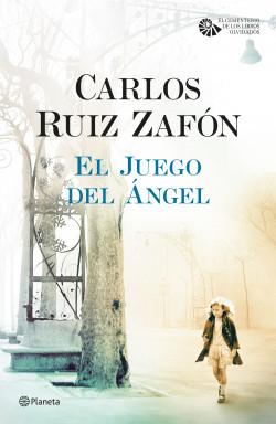 El juego del ángel - Carlos Ruiz Zafón | Planeta de Libros